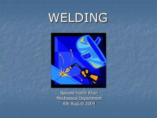 Naveed Habib Khan Mechanical Department 6th August 2009