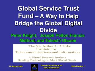 Global Service Trust Fund – A Way to Help Bridge the Global Digital Divide