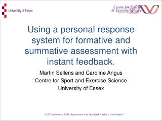 Using a personal response system for formative and summative assessment with instant feedback.