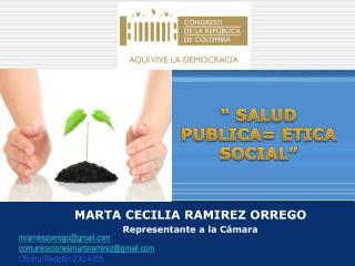 """ SALUD PUBLICA= ETICA SOCIAL"""