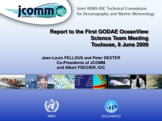 Report to the First GODAE OceanView Science Team Meeting Toulouse, 8 June 2009