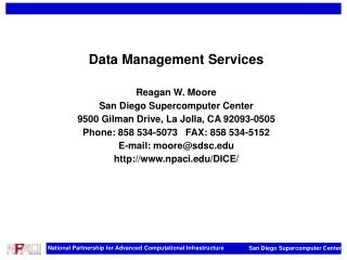 Data Management Services Reagan W. Moore San Diego Supercomputer Center