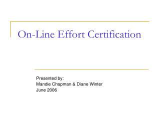 On-Line Effort Certification