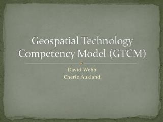 Geospatial Technology Competency Model (GTCM)