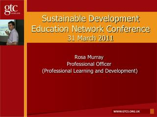 Sustainable Development Education Network Conference 31 March 2011