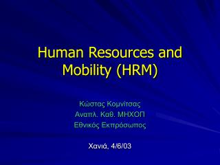 Human Resources and Mobility (HRM)
