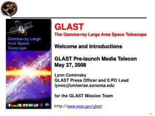 GLAST  The Gamma-ray Large Area Space Telescope Welcome and Introductions