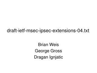 draft-ietf-msec-ipsec-extensions-04.txt