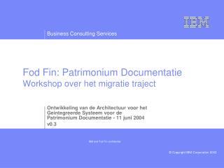Fod Fin: Patrimonium Documentatie Workshop over het migratie traject
