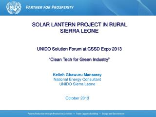 SOLAR LANTERN PROJECT IN RURAL SIERRA LEONE UNIDO Solution Forum at GSSD Expo 2013