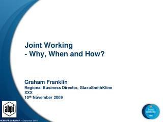 Joint Working - Why, When and How?