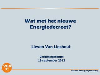 Wat met het nieuwe  Energiedecreet?