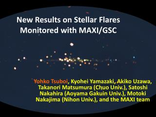 New Results on Stellar Flares Monitored with MAXI/GSC