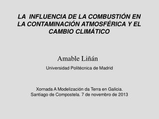 LA  INFLUENCIA DE LA COMBUSTIÓN EN LA CONTAMINACIÓN ATMOSFÉRICA Y EL CAMBIO CLIMÁTICO