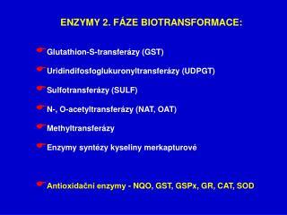 ENZYMY 2. FÁZE BIOTRANSFORMACE: Glutathion-S-transferázy (GST)
