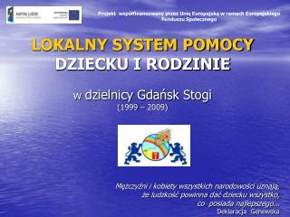 LOKALNY SYSTEM POMOCY DZIECKU I RODZINIE w  dzielnicy Gdańsk Stogi (1999 – 2009)
