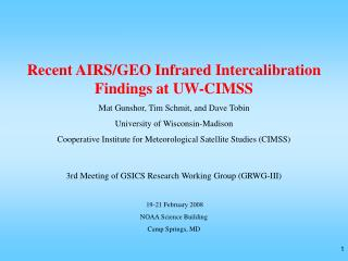Recent AIRS/GEO Infrared Intercalibration Findings at UW-CIMSS