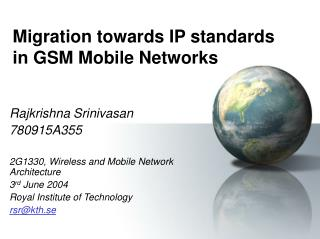 Migration towards IP standards in GSM Mobile Networks