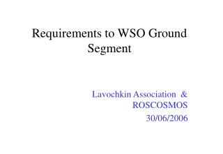 Requirements to WSO Ground Segment