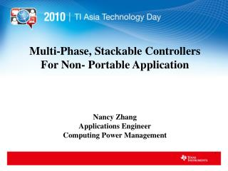Multi-Phase, Stackable Controllers  For Non- Portable Application Nancy Zhang