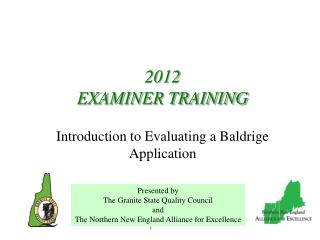 2012 EXAMINER TRAINING Introduction to Evaluating a Baldrige Application