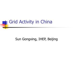 Grid Activity in China