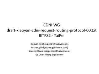 CDNI WG draft-xiaoyan-cdni-request-routing-protocol-00.txt  IETF82 - TaiPei