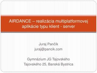 AIRDANCE –  realizácia multiplatformovej aplikácie typu klient - server