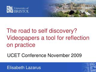 The road to self discovery? Videopapers a tool for reflection on practice