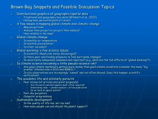 Brown Bag Snippets and Possible Discussion Topics