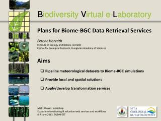 Plans for Biome-BGC Data Retrieval Services Ferenc Horváth