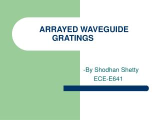 ARRAYED WAVEGUIDE GRATINGS