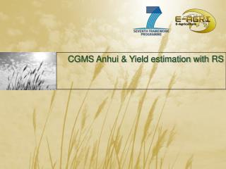 CGMS Anhui & Yield estimation with RS