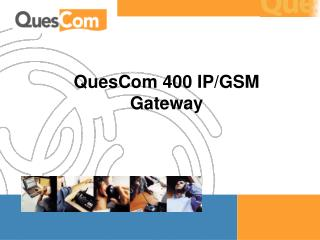 QuesCom 400 IP/GSM Gateway