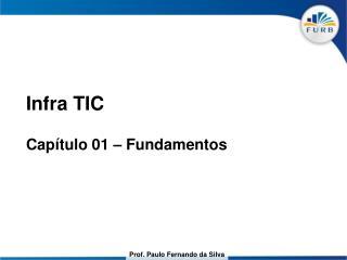 Infra TIC Capítulo 01 – Fundamentos