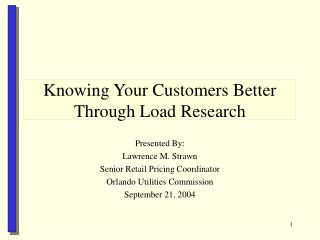 Knowing Your Customers Better Through Load Research