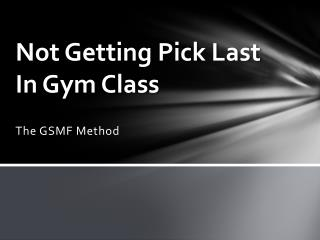 Not Getting Pick Last In Gym Class