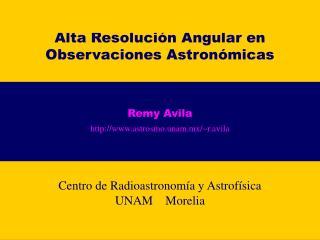 Alta Resoluci ó n Angular en Observaciones Astronóm icas