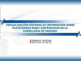 Virtualización Infraestructuras SPARC  Distribuidas. Índice