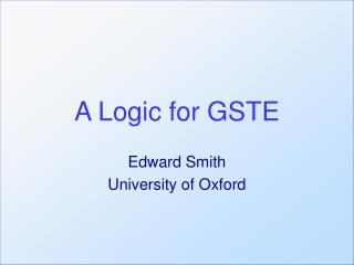A Logic for GSTE