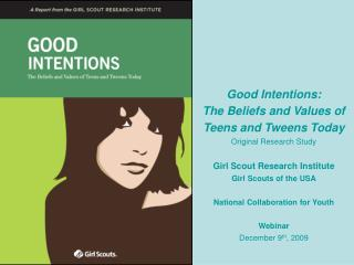 Good Intentions: The Beliefs and Values of Teens and Tweens Today Original Research Study