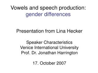 Vowels and speech production:  gender differences