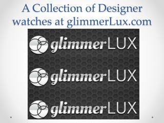 Collection of Designer Watch