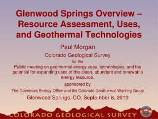 Glenwood Springs Overview – Resource Assessment, Uses, and Geothermal Technologies