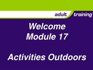 Welcome Module 17 Activities Outdoors