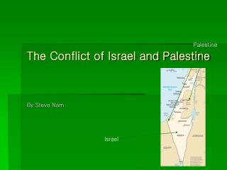 The Conflict of Israel and Palestine