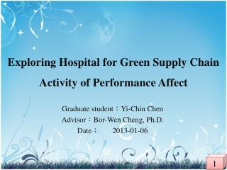 Exploring  H ospital  for  Green  S upply  C hain  A ctivity  of  Performance  A ffect