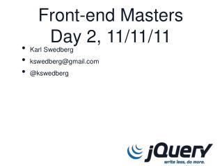 Front-end Masters Day 2, 11/11/11