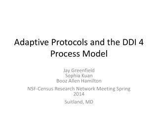 Adaptive Protocols and the DDI 4 Process Model