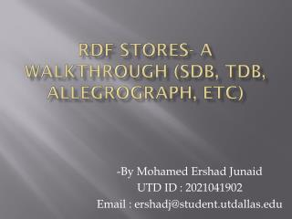 RDF stores- A walkthrough (SDB, TDB,  Allegrograph , etc)